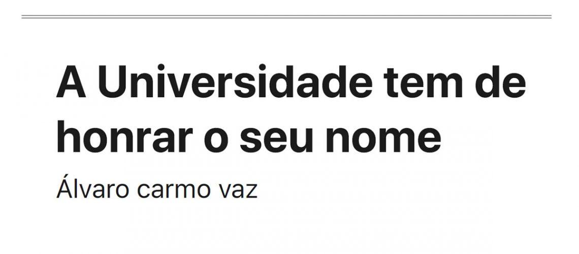 A Universidade tem de honrar o seu nome Álvaro carmo vaz